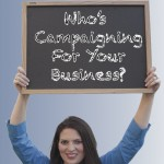 Who's Campaigning For Your Business?